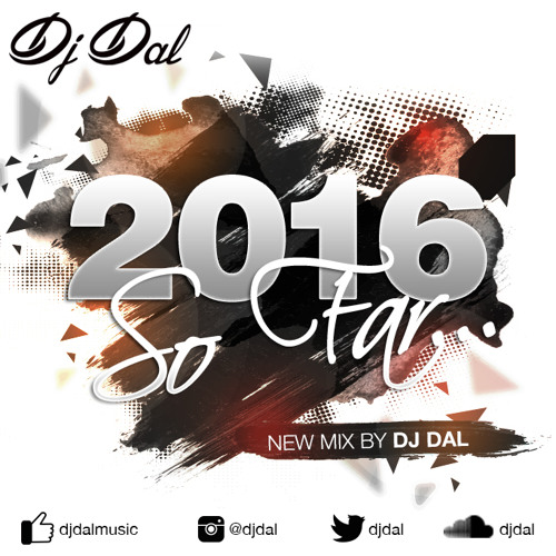 2016 So Far (Bhangra Mix) – DJ Dal