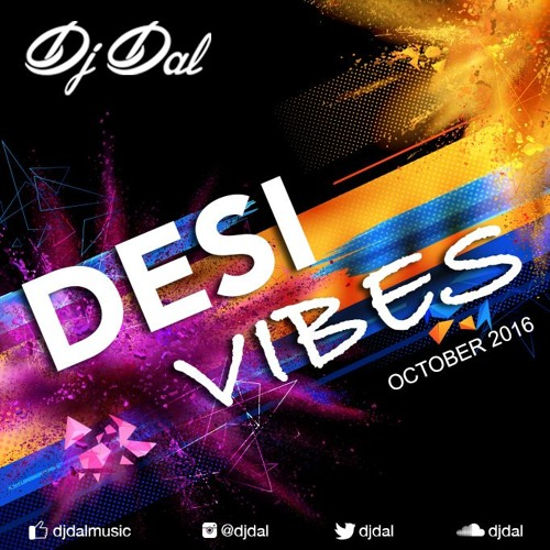 DJ DAL – Desi Vibes – October 2016